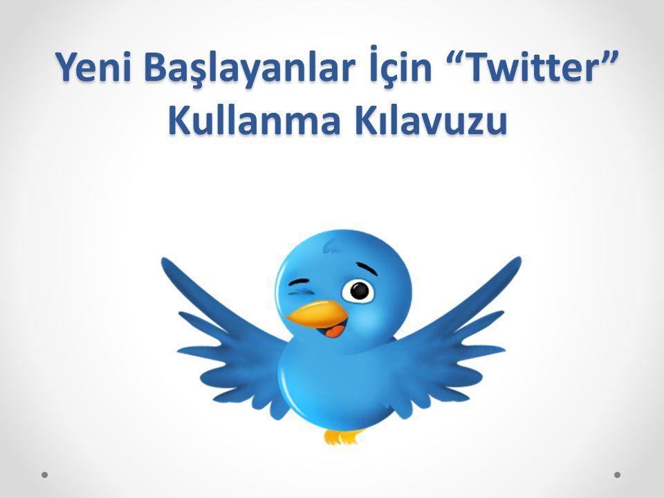 Yeni Başlayanlar İçin Twitter Kullanma Kılavuzu
