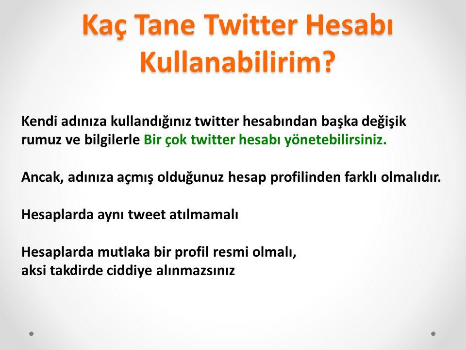 Kaç Tane Twitter Hesabı Kullanabilirim