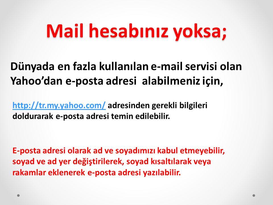 Mail hesabınız yoksa; Dünyada en fazla kullanılan e-mail servisi olan