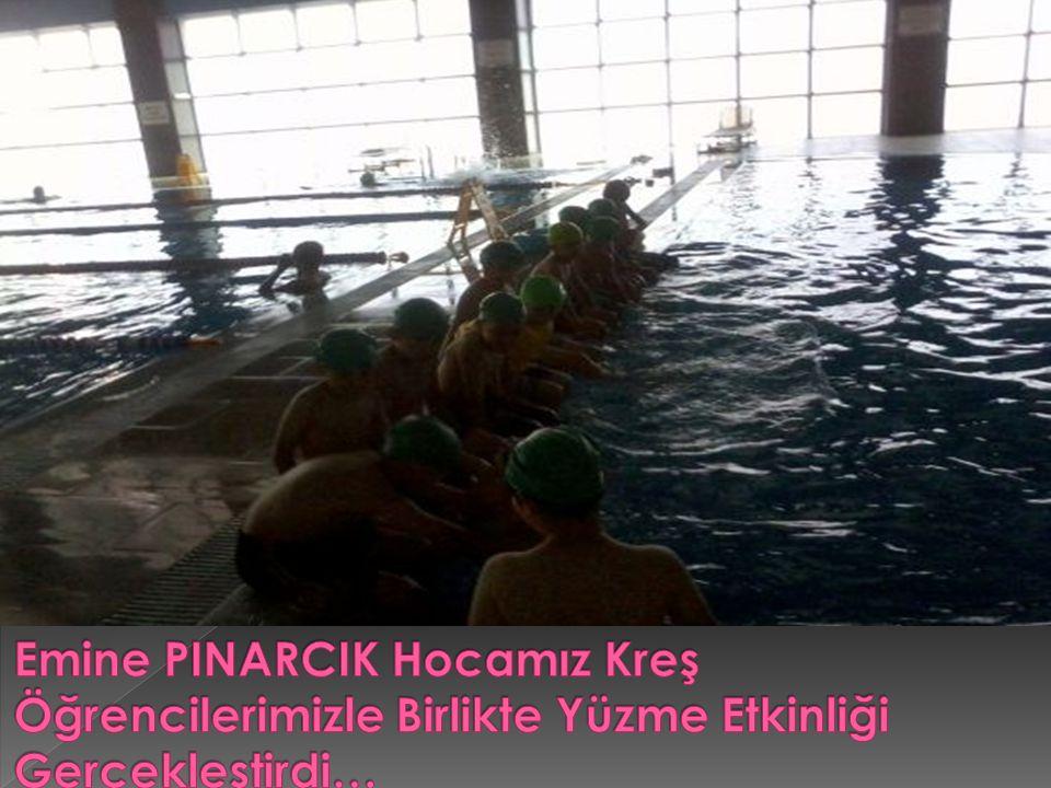 Emine PINARCIK Hocamız Kreş Öğrencilerimizle Birlikte Yüzme Etkinliği Gerçekleştirdi…
