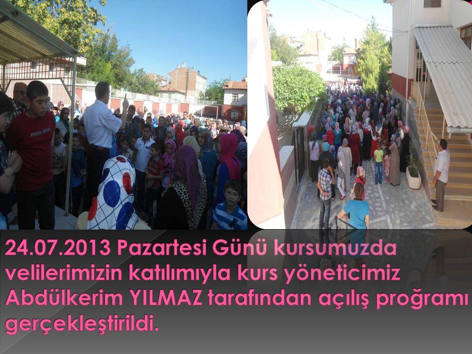 24.07.2013 Pazartesi Günü kursumuzda velilerimizin katılımıyla kurs yöneticimiz Abdülkerim YILMAZ tarafından açılış proğramı gerçekleştirildi.