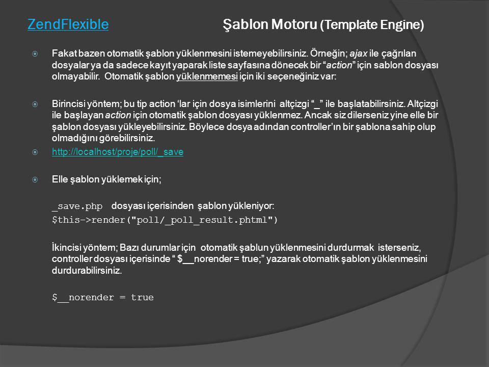 ZendFlexible Şablon Motoru (Template Engine)