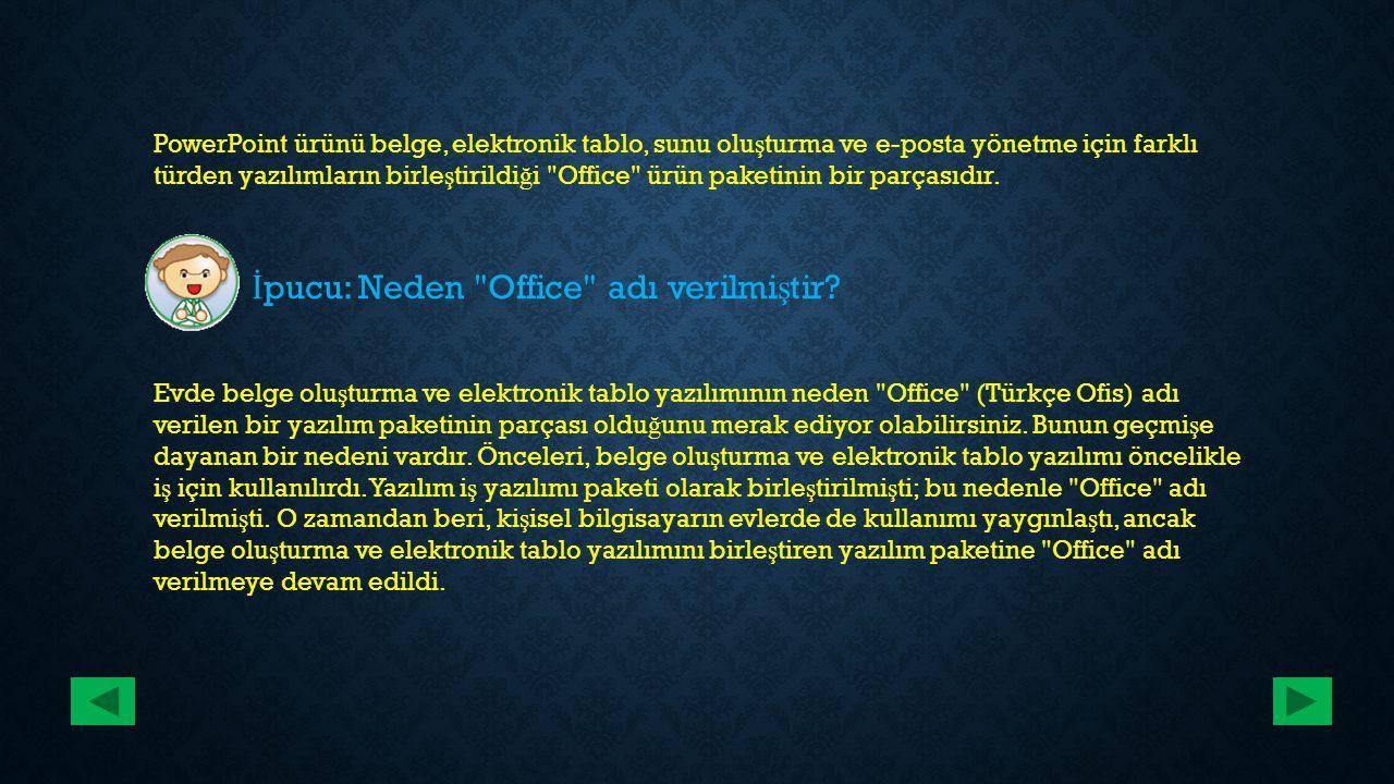 İpucu: Neden Office adı verilmiştir
