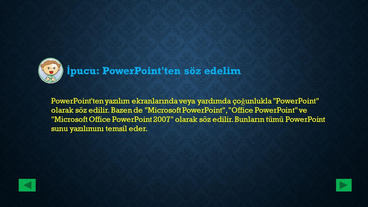 İpucu: PowerPoint ten söz edelim