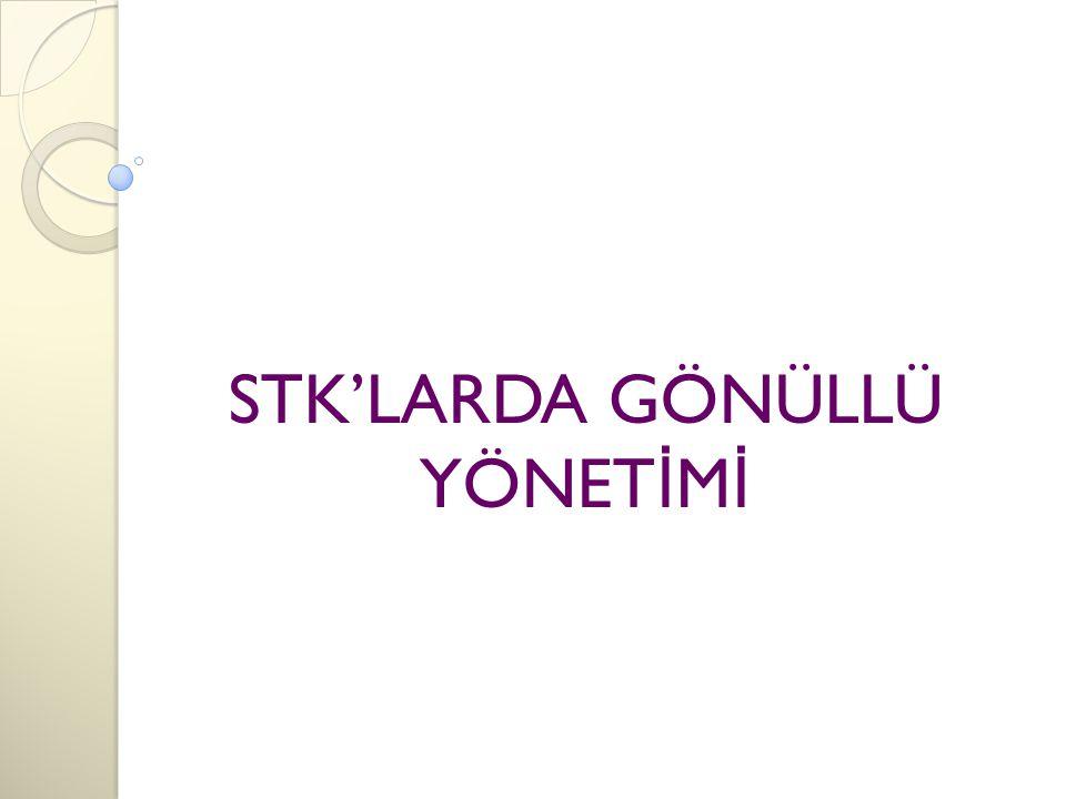 STK'LARDA GÖNÜLLÜ YÖNETİMİ