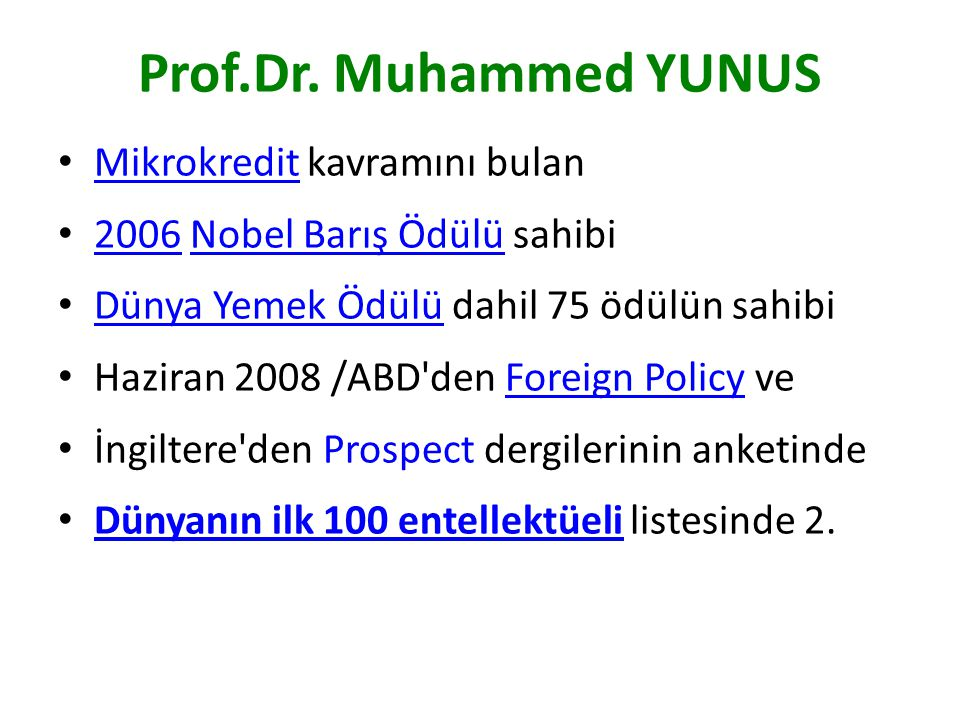 Prof.Dr. Muhammed YUNUS Mikrokredit kavramını bulan