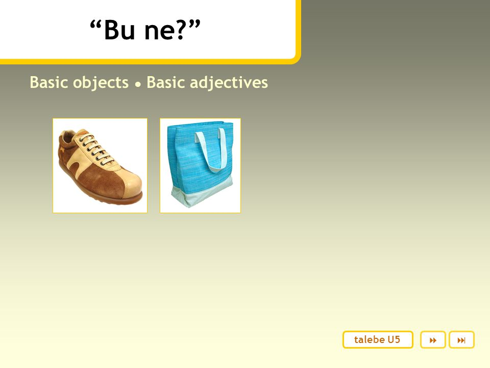 Basic objects ● Basic adjectives