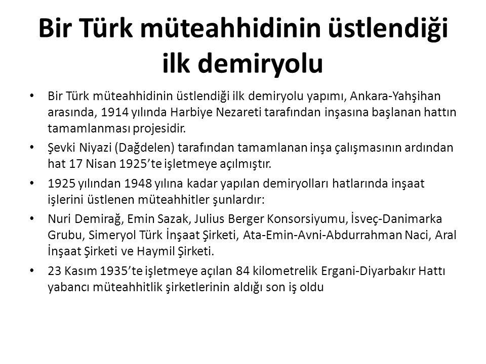Bir Türk müteahhidinin üstlendiği ilk demiryolu