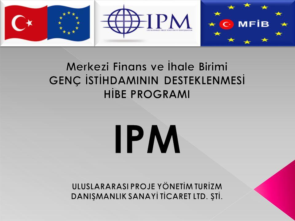 IPM Merkezi Finans ve İhale Birimi GENÇ İSTİHDAMININ DESTEKLENMESİ