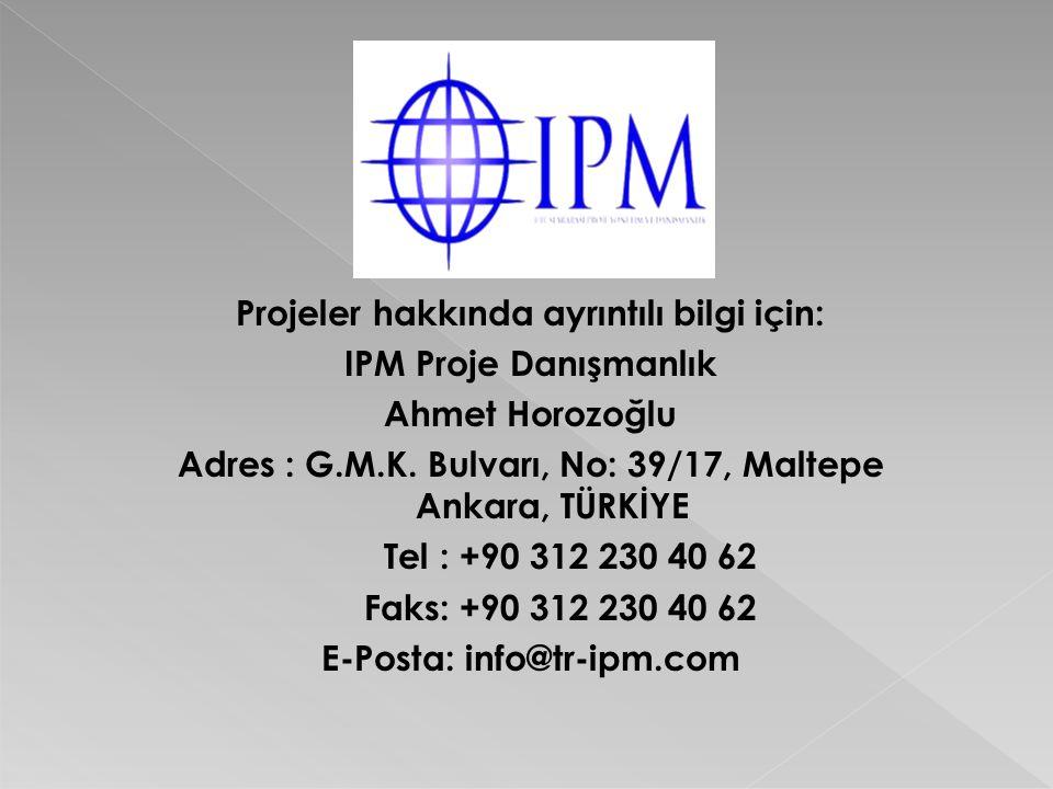 Projeler hakkında ayrıntılı bilgi için: E-Posta: info@tr-ipm.com