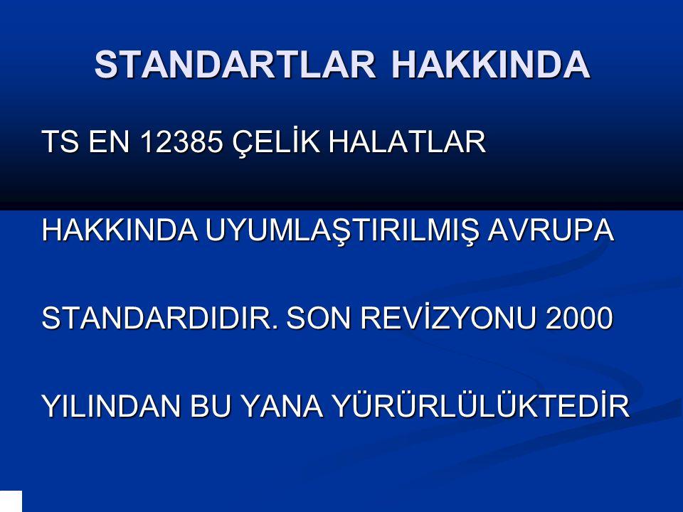 STANDARTLAR HAKKINDA TS EN 12385 ÇELİK HALATLAR