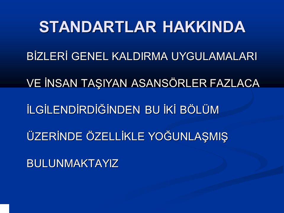 STANDARTLAR HAKKINDA BİZLERİ GENEL KALDIRMA UYGULAMALARI