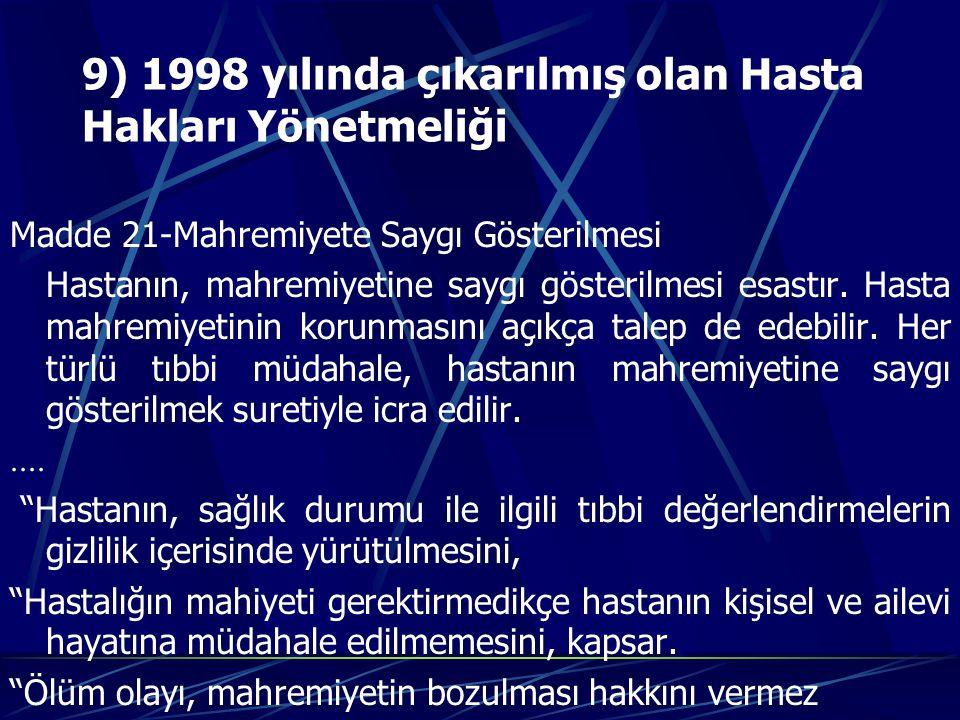 9) 1998 yılında çıkarılmış olan Hasta Hakları Yönetmeliği