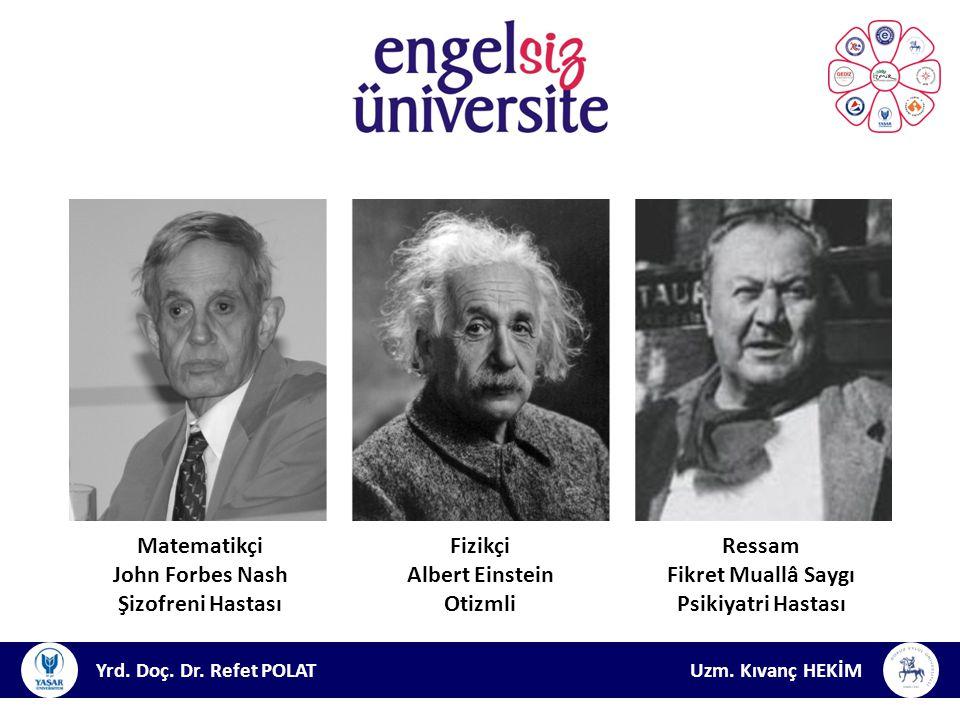 Matematikçi John Forbes Nash Şizofreni Hastası Fizikçi Albert Einstein