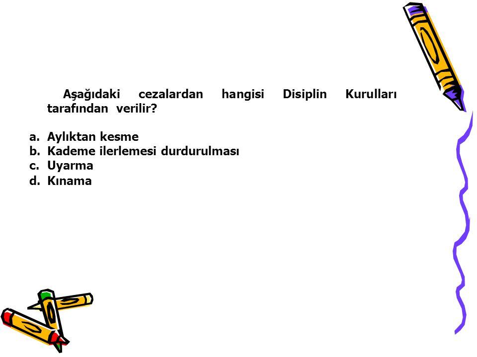 Aşağıdaki cezalardan hangisi Disiplin Kurulları tarafından verilir
