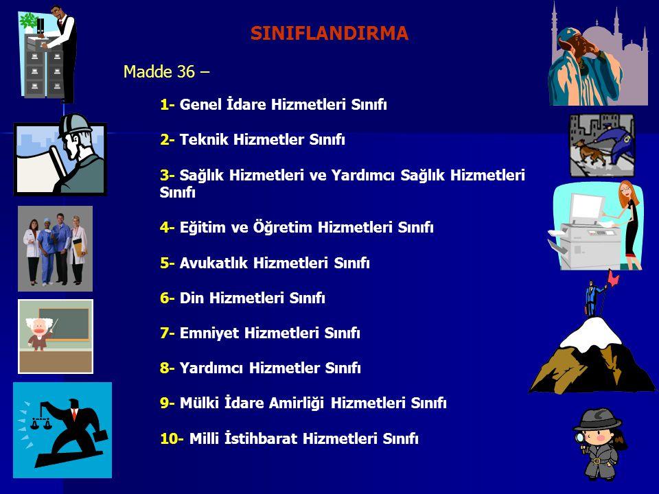 SINIFLANDIRMA Madde 36 – 1- Genel İdare Hizmetleri Sınıfı