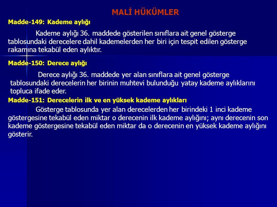 MALİ HÜKÜMLER Madde-149: Kademe aylığı.