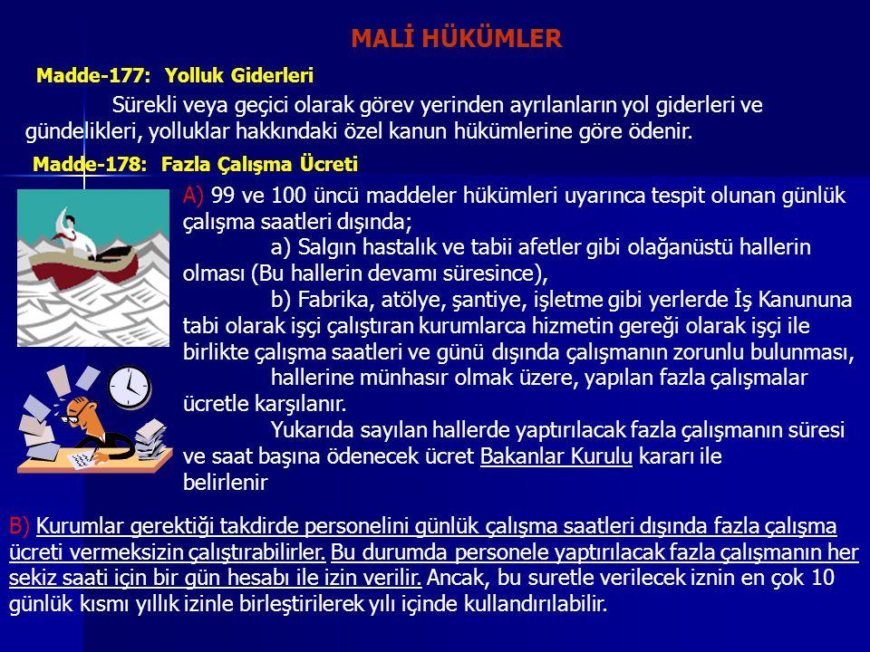 MALİ HÜKÜMLER Madde-177: Yolluk Giderleri.
