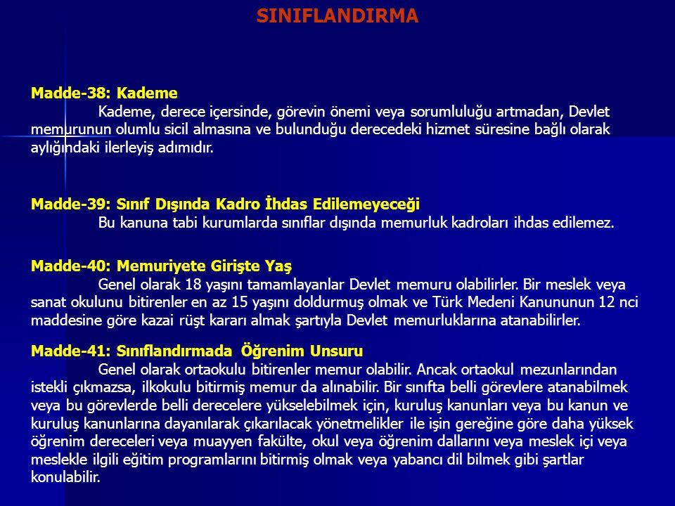 SINIFLANDIRMA Madde-38: Kademe