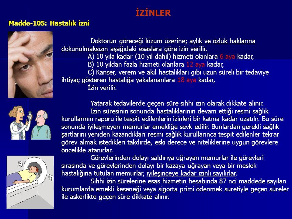 İZİNLER Madde-105: Hastalık izni