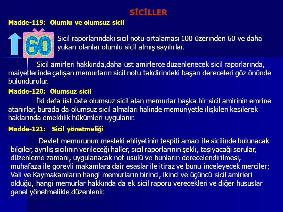 SİCİLLER Madde-119: Olumlu ve olumsuz sicil.