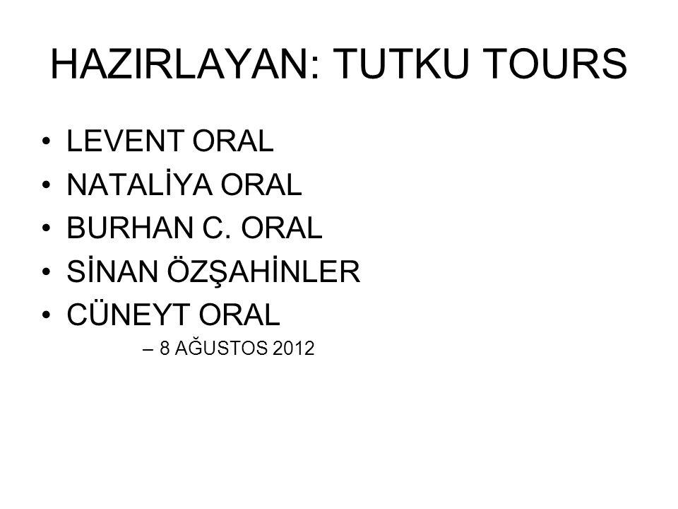 HAZIRLAYAN: TUTKU TOURS