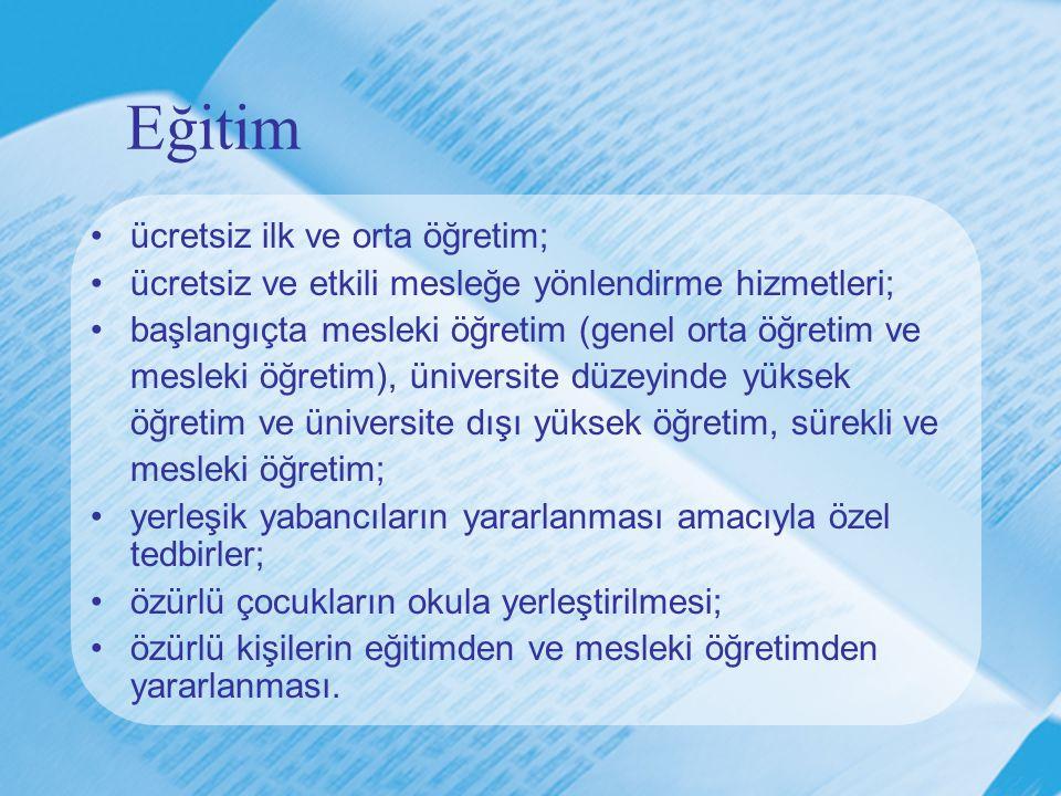 Eğitim ücretsiz ilk ve orta öğretim;