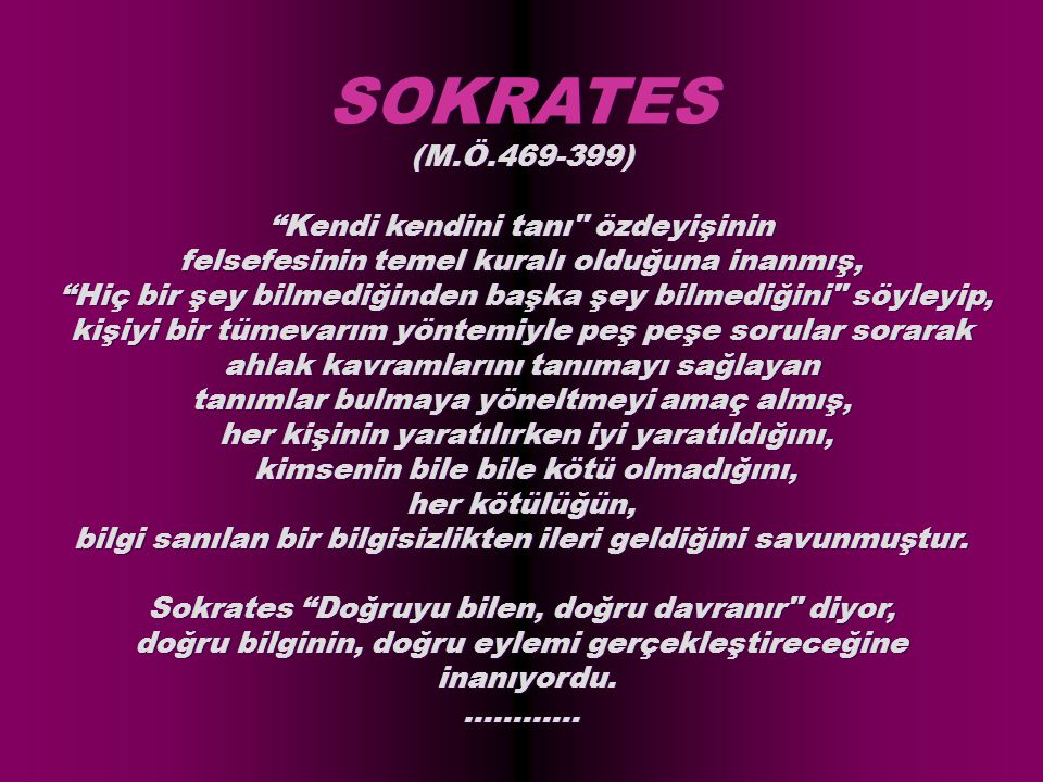 SOKRATES (M.Ö.469-399) Kendi kendini tanı özdeyişinin