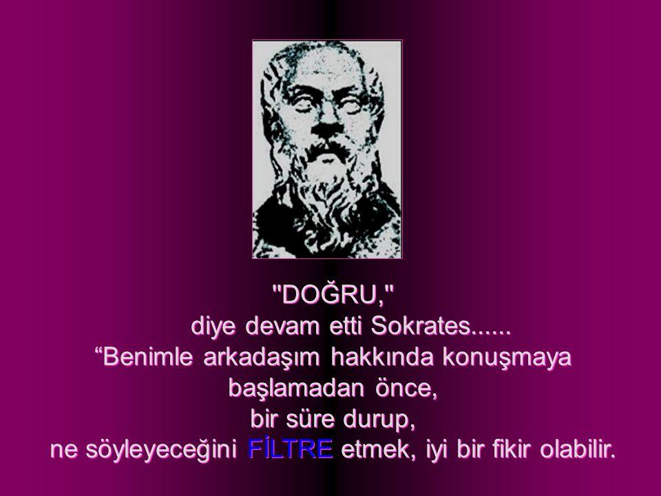 diye devam etti Sokrates......