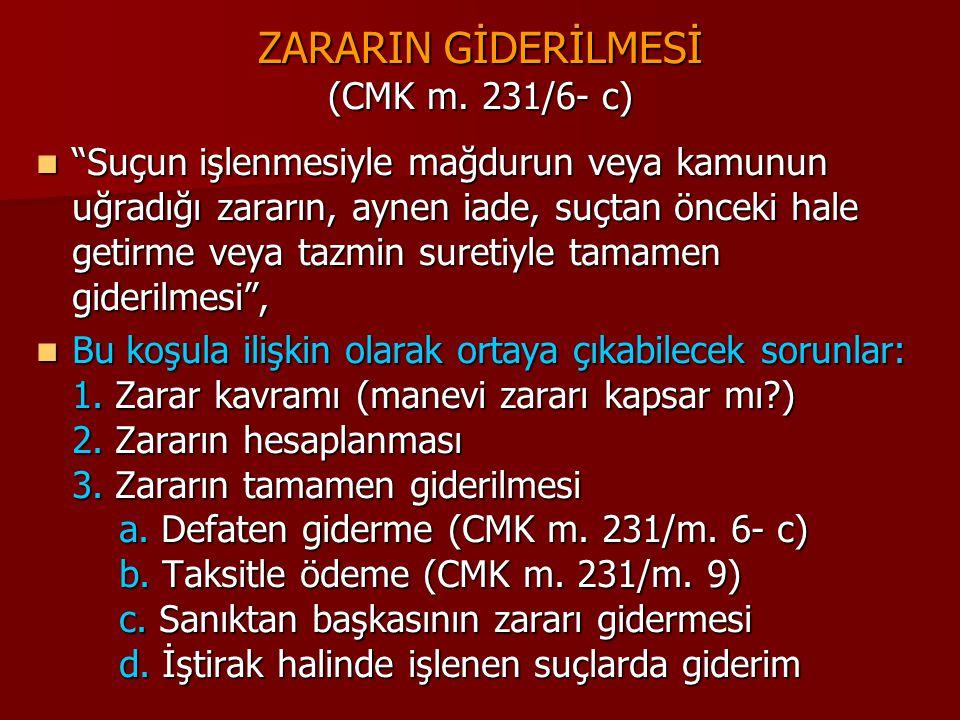 ZARARIN GİDERİLMESİ (CMK m. 231/6- c)