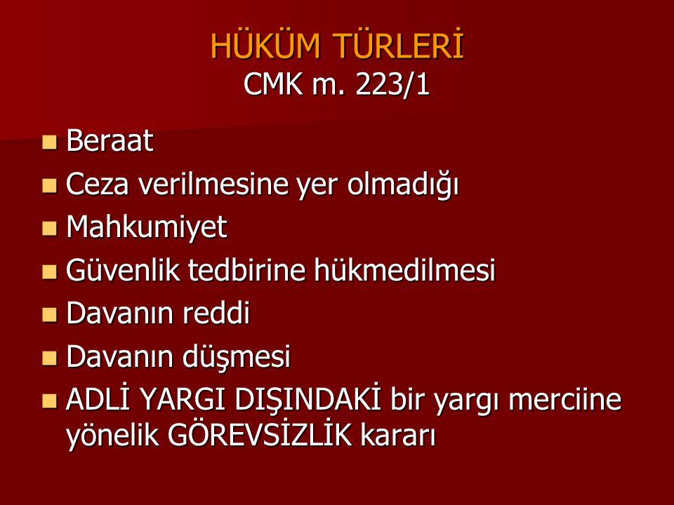 HÜKÜM TÜRLERİ CMK m. 223/1 Beraat Ceza verilmesine yer olmadığı