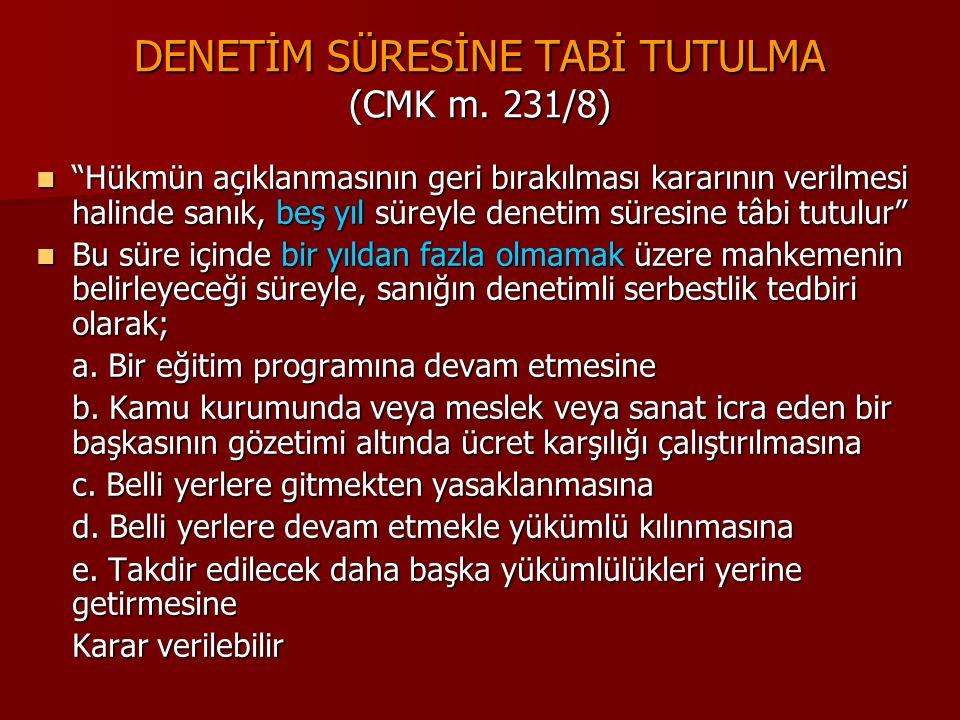 DENETİM SÜRESİNE TABİ TUTULMA (CMK m. 231/8)