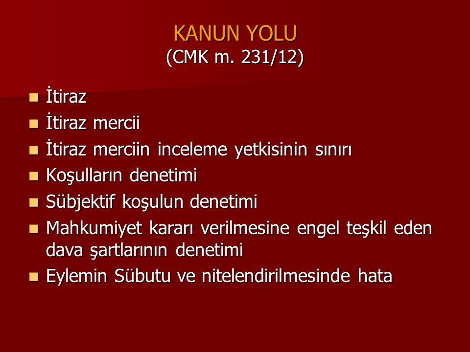 KANUN YOLU (CMK m. 231/12) İtiraz İtiraz mercii