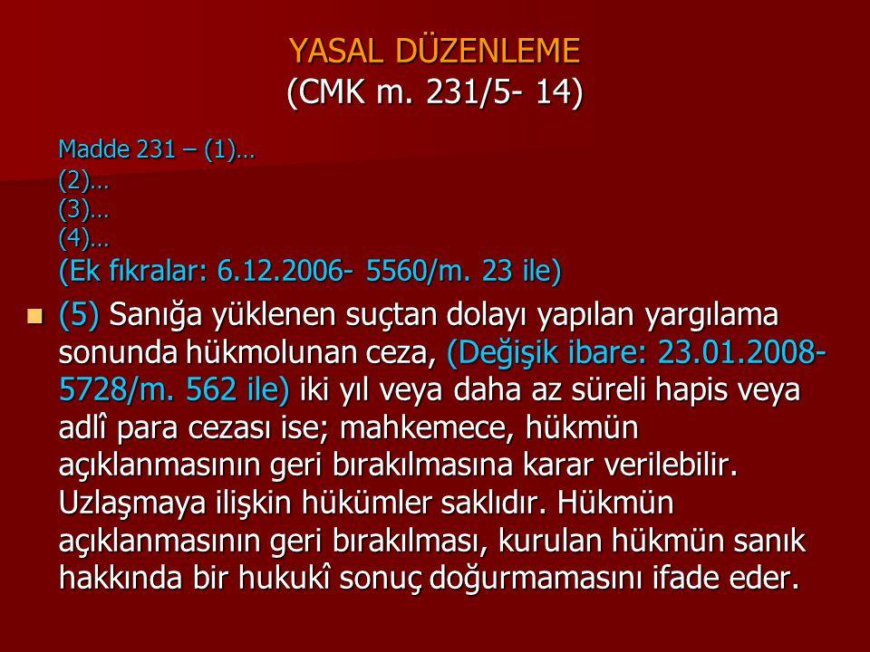 YASAL DÜZENLEME (CMK m. 231/5- 14)