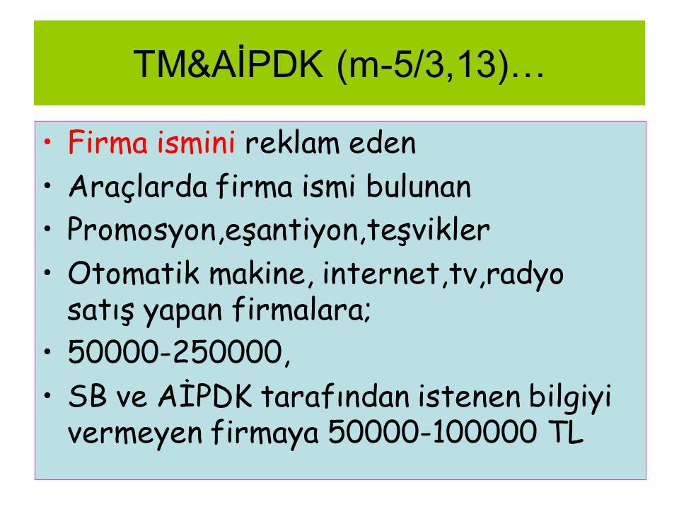 TM&AİPDK (m-5/3,13)… Firma ismini reklam eden