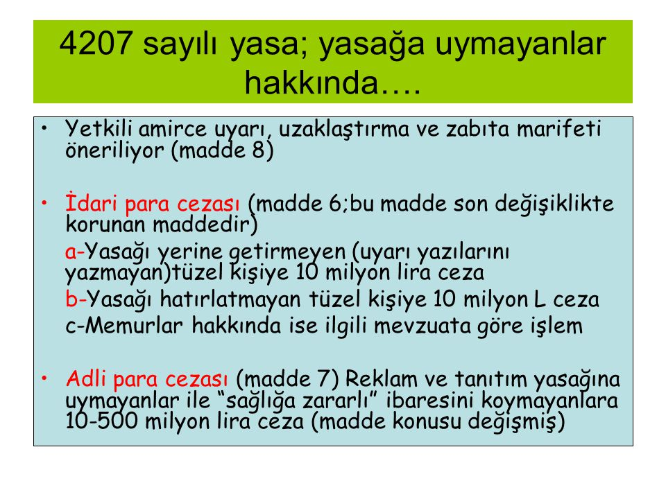 4207 sayılı yasa; yasağa uymayanlar hakkında….
