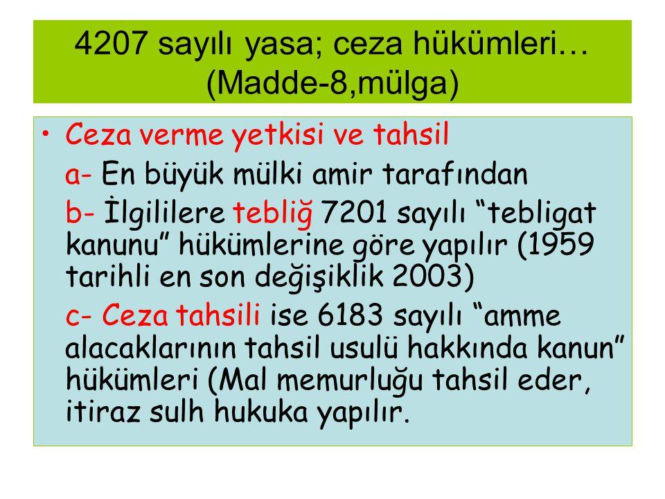 4207 sayılı yasa; ceza hükümleri… (Madde-8,mülga)