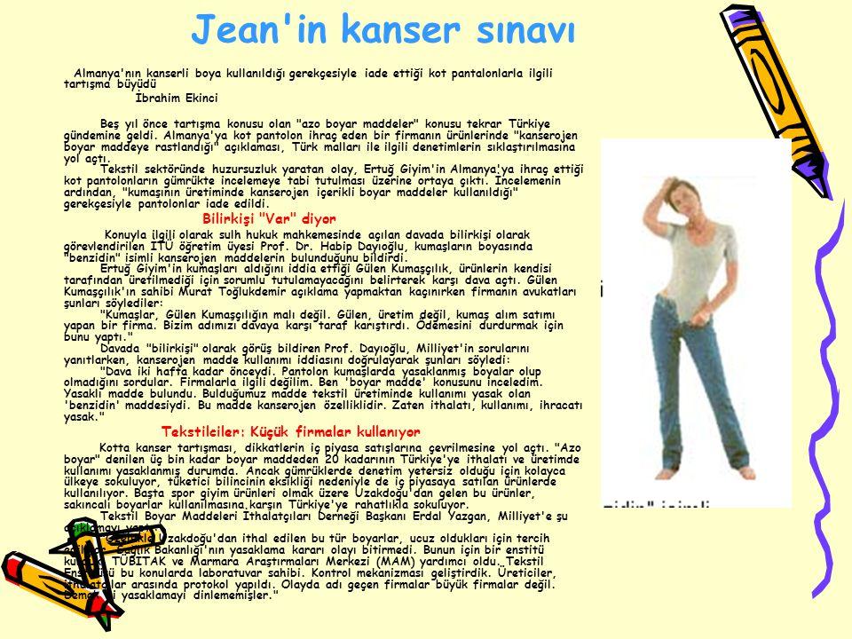 Jean in kanser sınavı Almanya nın kanserli boya kullanıldığı gerekçesiyle iade ettiği kot pantalonlarla ilgili tartışma büyüdü.