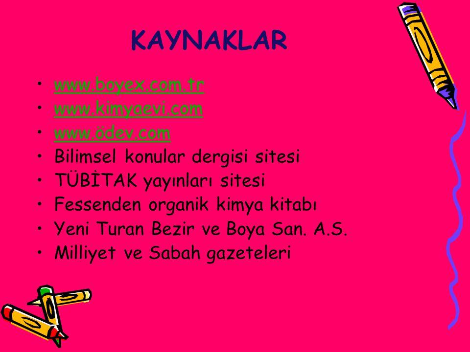 KAYNAKLAR www.boyex.com.tr www.kimyaevi.com www.ödev.com