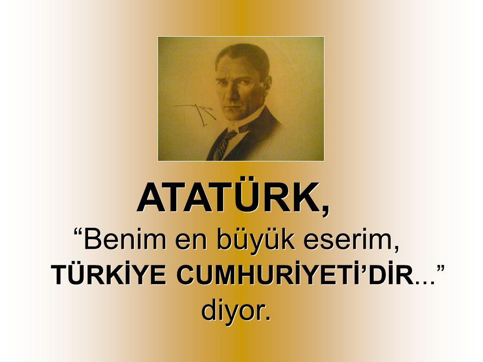 TÜRKİYE CUMHURİYETİ'DİR...