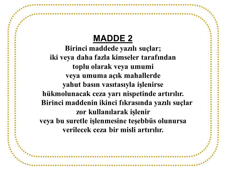 MADDE 2 Birinci maddede yazılı suçlar;