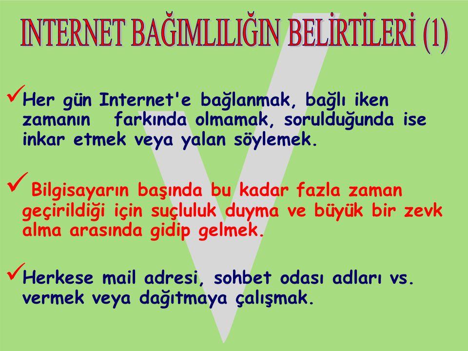 INTERNET BAĞIMLILIĞIN BELİRTİLERİ (1)