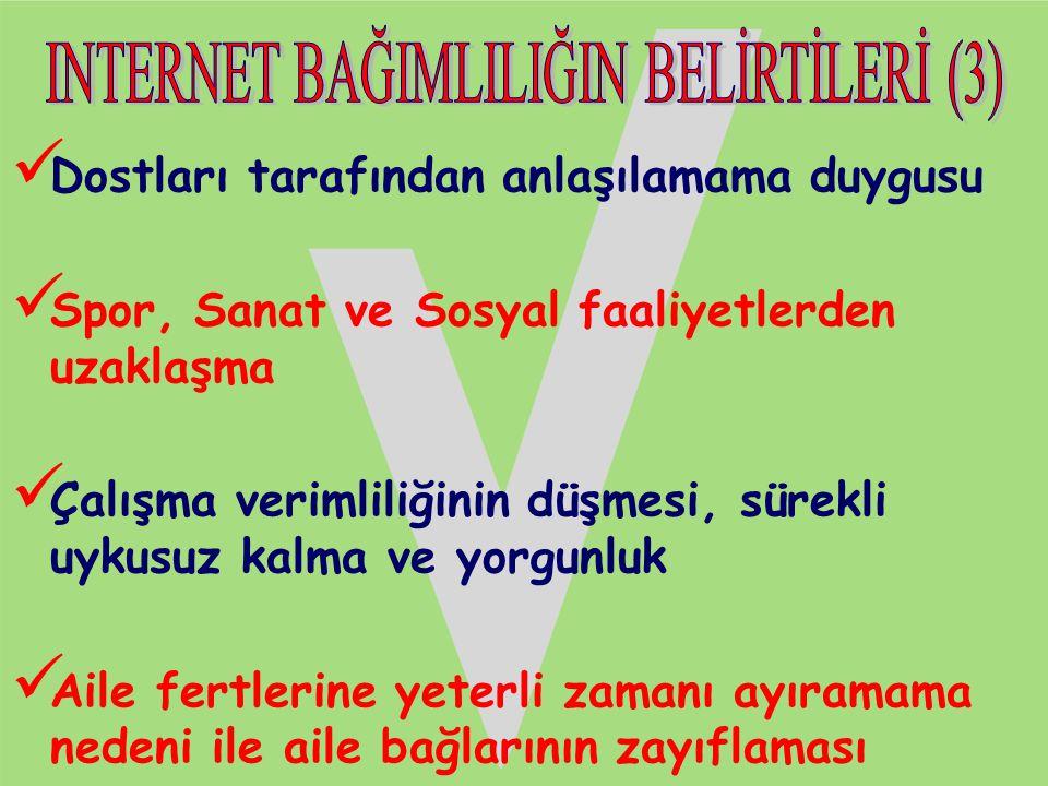 INTERNET BAĞIMLILIĞIN BELİRTİLERİ (3)