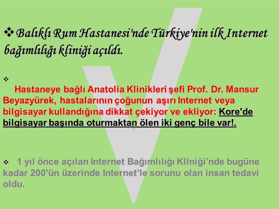 Balıklı Rum Hastanesi nde Türkiye nin ilk Internet bağımlılığı kliniği açıldı.