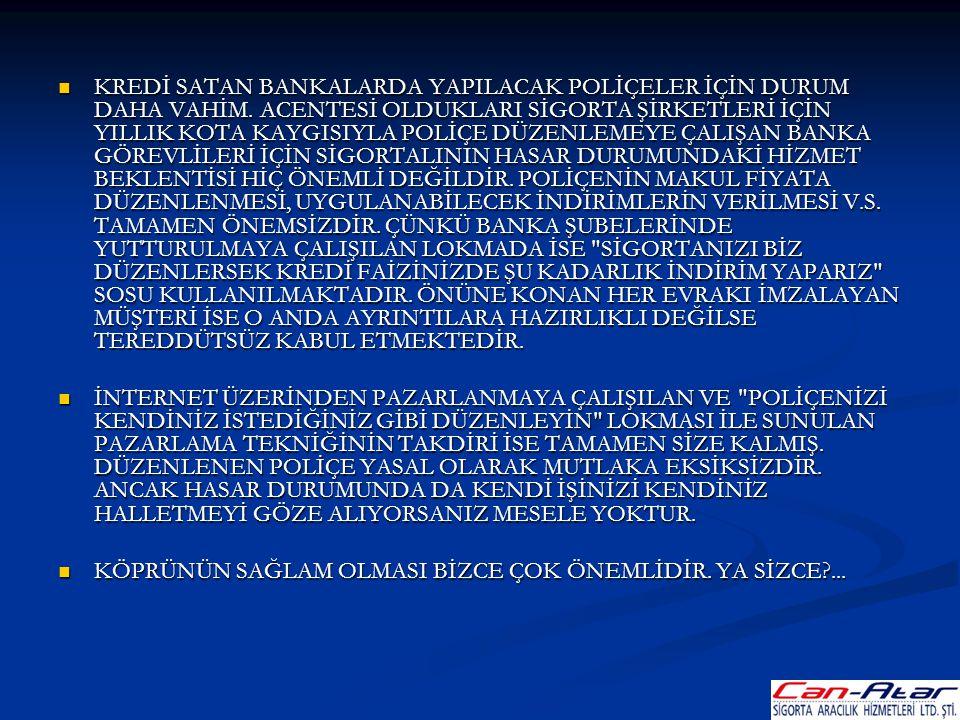 KREDİ SATAN BANKALARDA YAPILACAK POLİÇELER İÇİN DURUM DAHA VAHİM