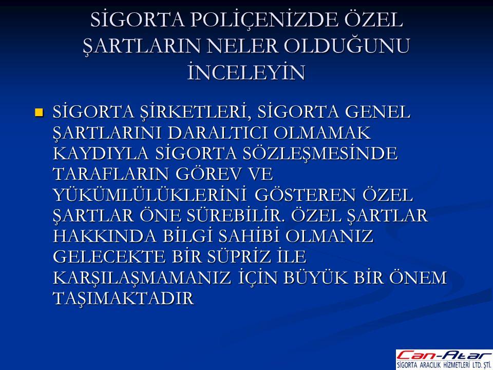 SİGORTA POLİÇENİZDE ÖZEL ŞARTLARIN NELER OLDUĞUNU İNCELEYİN