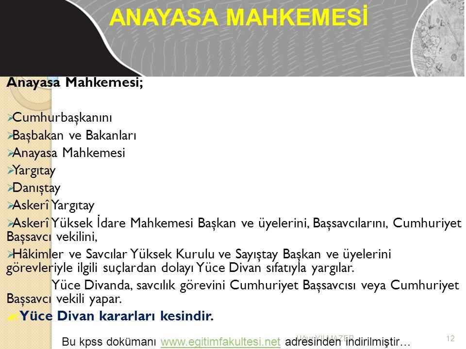 ANAYASA MAHKEMESİ Anayasa Mahkemesi; Cumhurbaşkanını
