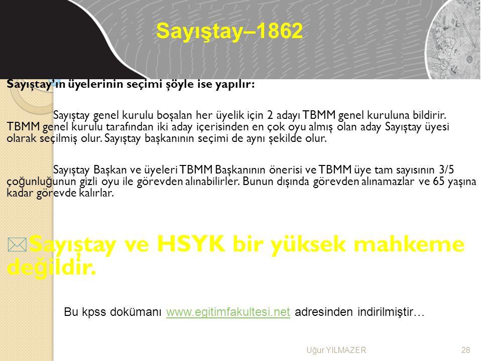 Sayıştay ve HSYK bir yüksek mahkeme değildir.