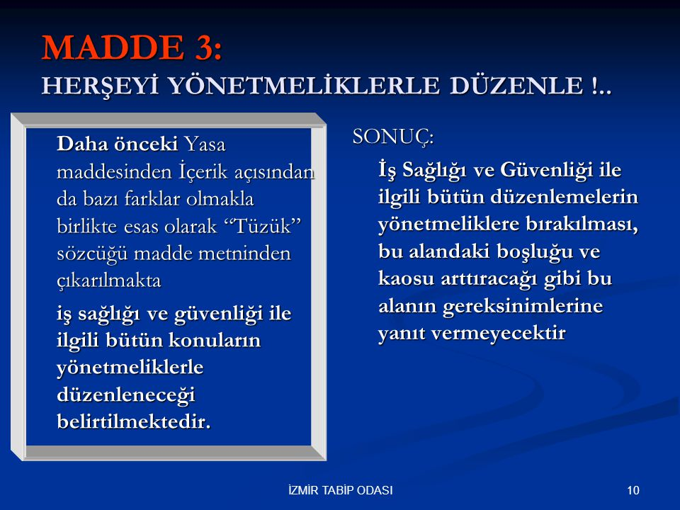 MADDE 3: HERŞEYİ YÖNETMELİKLERLE DÜZENLE !..