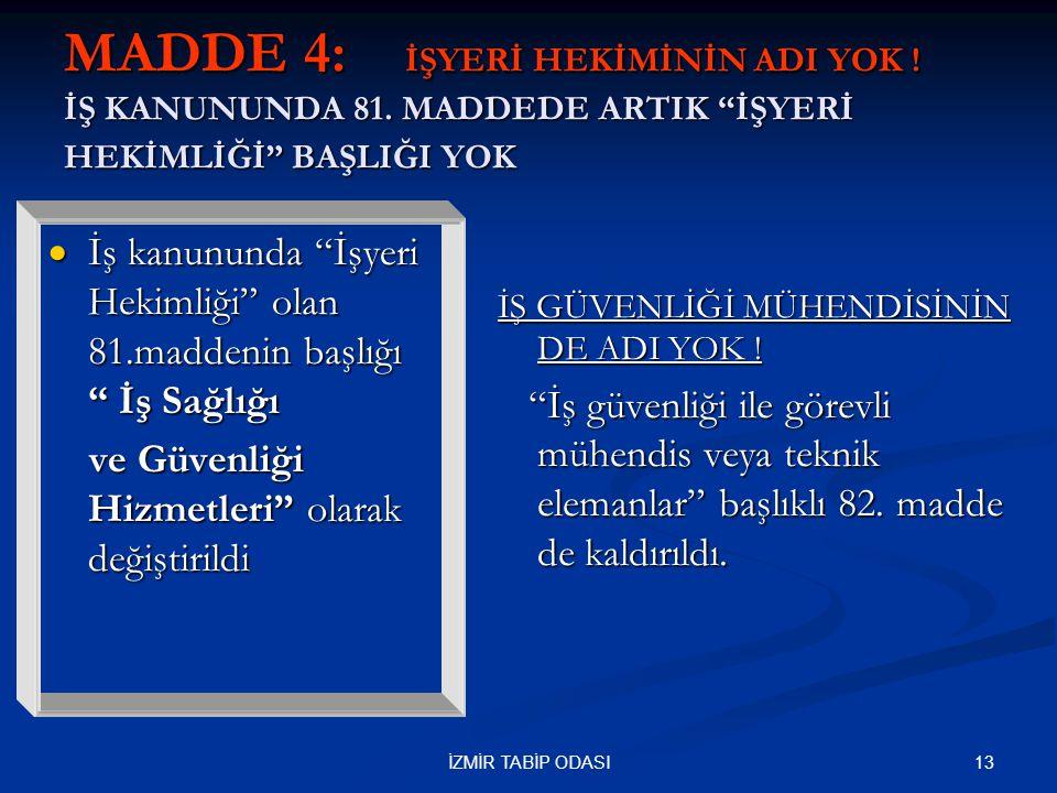 MADDE 4: İŞYERİ HEKİMİNİN ADI YOK. İŞ KANUNUNDA 81